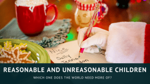 Reasonable and Unreasonable Children